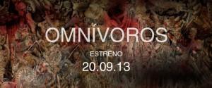 """""""Omnívoros"""" estreno 20 de Septiembre en cines"""